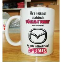 Ära kunagi alahinda tõelist naist, kes armastab Mazda ja on sündinud tass