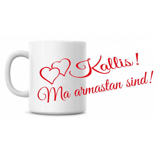 Kallis! Ma armastan sind! tass