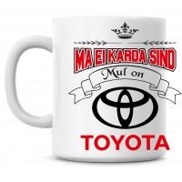 Ma ei karda sind Mul on Toyota TASS