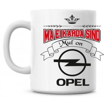 Ma ei karda sind Mul on Opel TASS
