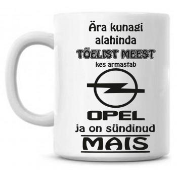 Ära kunagi alahinda tõelist meest, kes armastab Opel ja on sündinud tass