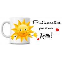 Päikeselist päeva Kallis! tass