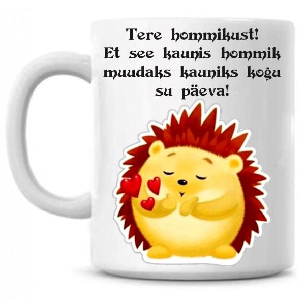 Tere hommikust , et see kaunis hommik muudaks kauniks kogu su päeva  tass