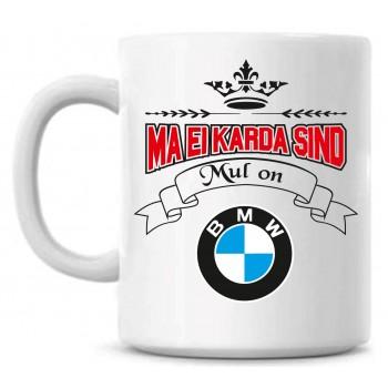 Ma ei karda sind Mul on BMW tass