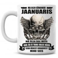 Ma olen sündinud Jaanuaris ma olen äge mees aga sa ei taha iial näha Tass