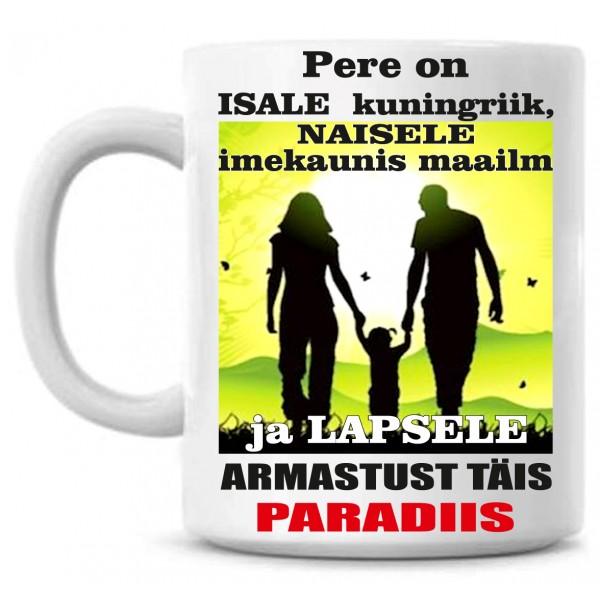 Pere on isale kuningriik, naisele imekaunis maailm ja lapsele  armastust täis paradiis TASS