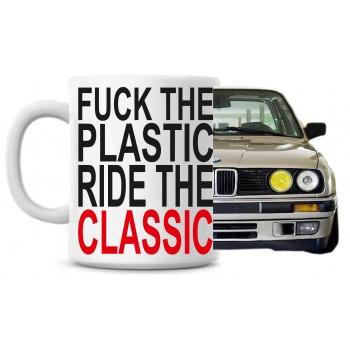 Fuck the plastic Ride the classic tass