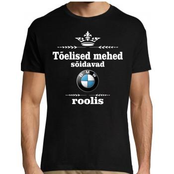 Tõelised mehed sõidavad  BMW roolis T-särk