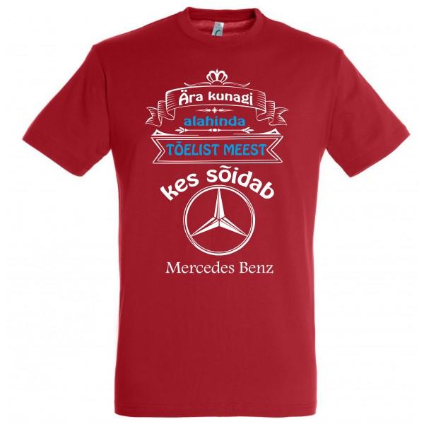 Ära kunagi alahinda tõelist meest kes sõidab Mercedes Benz T-särk