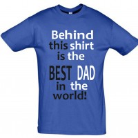 Behind this shirt is best dad in the world T-särk