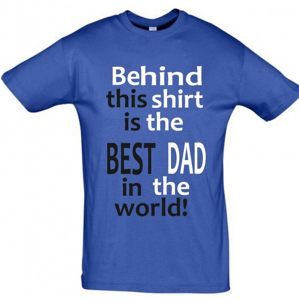 Behind this shirt is best dad in the world T-särk